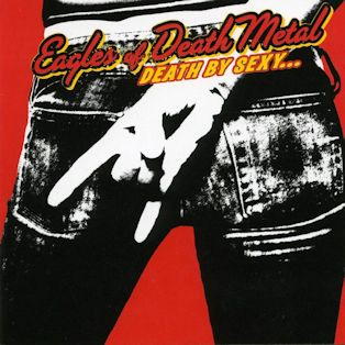11_mejores_portadas_62_the_rolling_stones_sticky_fingers_Eagles of Death Metal (Death by Sexy, 2006)