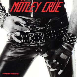 11_mejores_portadas_62_the_rolling_stones_sticky_fingers_Motley Crue (Too Fast for Love, 1982)