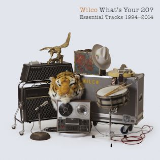 WILCO - What's Your 20 Essential Tracks 1994-2014